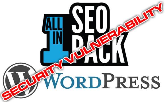 """""""All In One SEO Pack"""" Plugin Security Vulnerability"""